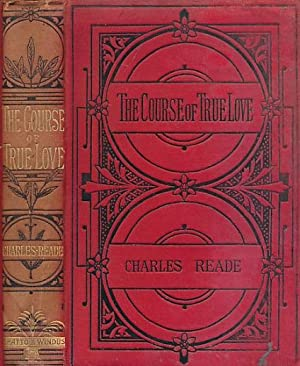 The Course of True Love Never did Run Smooth. Piccadilly edition: Reade, Charles