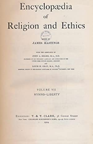 Encyclopædia of Religion and Ethics. Volume VII [7]. Hymns - Liberty: Hastings, James [ed.]