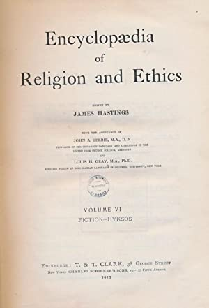 Encyclopædia of Religion and Ethics. Volume VI [6]. Fiction - Hyksos: Hastings, James [ed.]