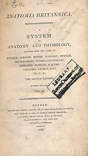 Anatomia Britannica. A System of Anatomy and Physiology, Selected from the Works of Haller, Albinus...