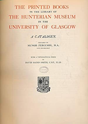 The Printed Books in the Library of the Hunterian Museum in the University of Glasgow: Ferguson, ...