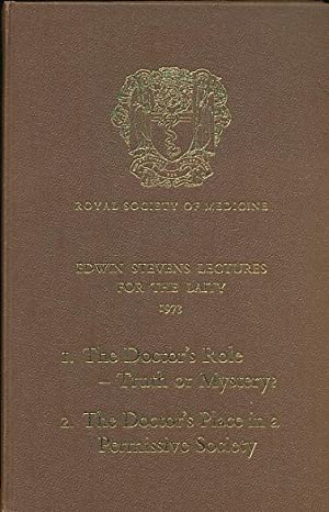 Edwin Stevens Lectures for the Laity 1973. The Doctor's Role & the Doctor's Place: ...
