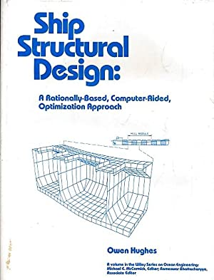 Ship Structural Design: A Rationally-based, Computer-aided Optimization Approach (Ocean Engineering...