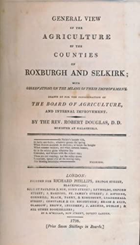 General View of the Agriculture of the Counties of Roxburgh and Selkirk; With Observations on the ...