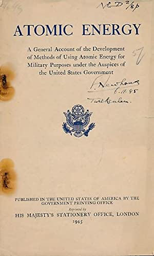 Atomic Energy. A general Account of the Development Methods of Using Atomic Energy for Military ...
