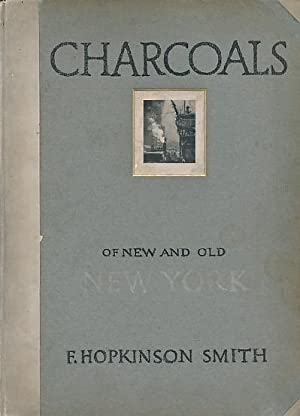 Charcoals of New and Old New York: Smith, F Hopkinson