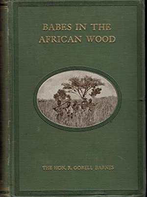 Babes in the African Wood: Barnes, The Hon R Gorell