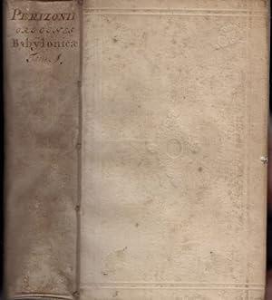 Jac. Perizonii Origines Babylonicae et Aegypticae. Tomis II. Quorum Prior Bablylonica, & Turris...
