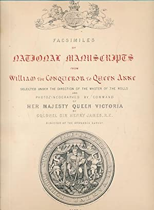 Facsimiles of National Manuscripts from William the Conqueror to Queen Anne. Part I & II. 2 ...