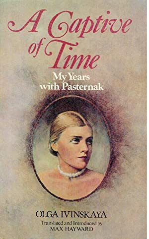 A Captive of Time. My Years with: Ivinskaya, Olga