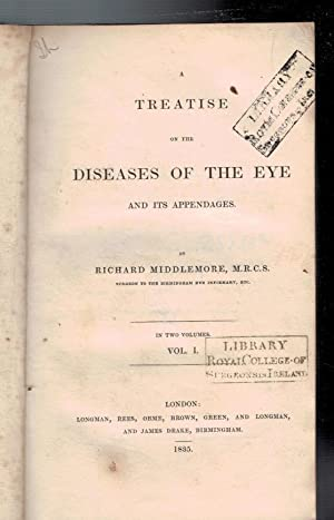 A Treatise on the Diseases of the Eye and its Appendages. Volume I: Middlemore, Richard