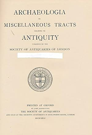 Archaeologia: or Miscellaneous Tracts Relating to Antiquity. Volume 72. [Second Series, Volume XXII...