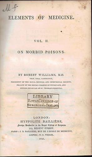 Elements of Medicine. Volume II. On Morbid Poisons: Williams, Robert