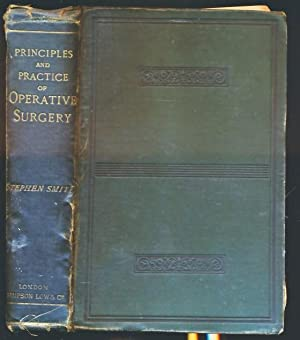 Manual of the Principles and Practice of Operative Surgery: Smith, Stephen