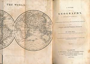 A System of Geography, Popular and Scientific, or, A Physical, Political, and Statistical Account ...
