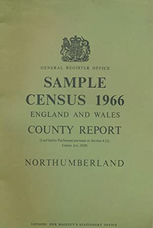 Sample Census 1966 England and Wales. County Report Northumberland: General Register Office