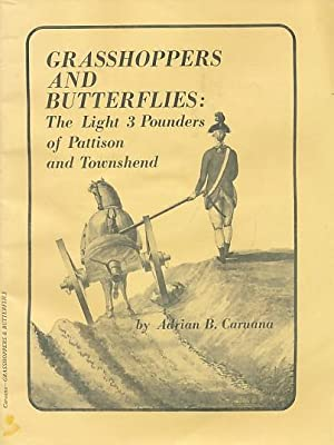 Grasshoppers and Butterflies: The Light 3 Pounders of Pattison and Townshend: Caruana, Adrian B