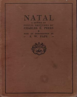 Natal. A Series of Pencil Sketches by Charles E Peers: Peers, Charles E [Illus.]; Pape, S W
