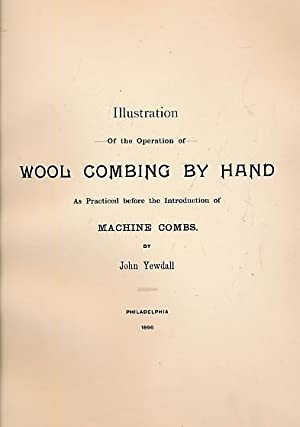 Illustration of the Operation of Wool Combing by Hand: Yewdall, John