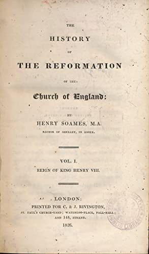 The History of the Reformation of the Church of England. 4 volume set: Soames, Henry