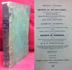 A Practical Treatise on Tropical Dysentery, More Particularly as it Occurs in the East Indies: ...