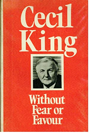 Without Fear or Favour: King, Cecil H