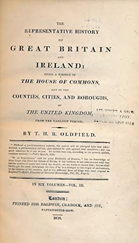 The Representative History of Great Britain and Ireland: Being a History of the House of Commons ...