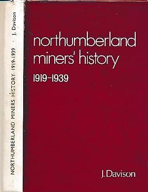 Northumberland Miners 1919-1939: Davison, J