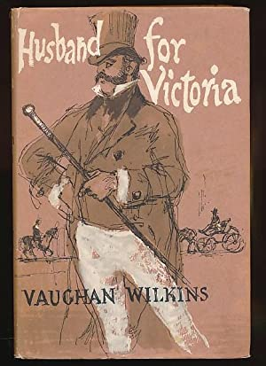Husband for Victoria [Consort for Victoria]: Wilkins, Vaughan