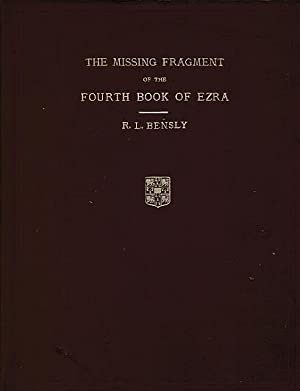 The Missing Fragment of the Latin Translation of the Fourth Book of Ezra: Bensly, Robert L [ed.]