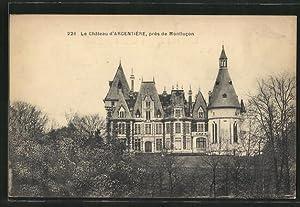 Carte postale Montlucon, Le Château d'Argentière