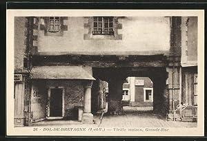 Carte postale Dol-de-Bretagne, Vieille maison, Grande Rue