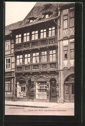 Ansichtskarte Wernigerode, Haus von 1674 mit Holzschnitzereien