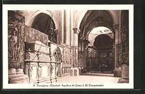 Postal Tarragona, Catedral: Sepulcro de Jaime I.,