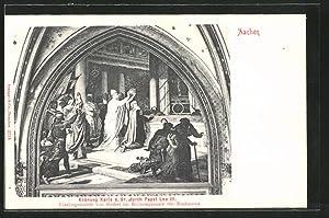 Ansichtskarte Aachen, Kröning Karls d. Gr. durch