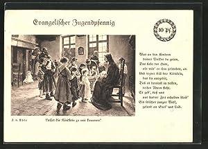 Künstler-Ansichtskarte Ev. Jugendpfennig, Lasset die Kindlein zu