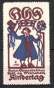 Künstler-Reklamemarke Paul Neu, München, Gewerbeschau, Kindertag 1912,