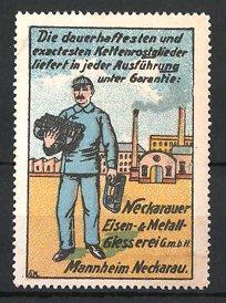 Reklamemarke Mannheim-Neckarau, Kettenrostglieder, Neckarauer Eisen -, Metallgiesserei,