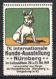 Reklamemarke Nürnberg, IV. Int. Hunde-Ausstellung 1912, frz. Bulldogge, Verein der Hundefreunde Nürnberg e.V., grün
