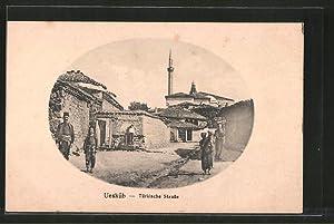 Ansichtskarte Skoplje / Ueskueb, Türkische Strasse
