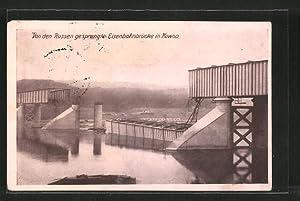Ansichtskarte Kowno, von den Russen gesprengte Eisenbahnbrücke