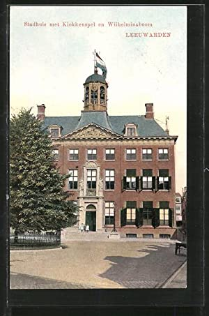 Ansichtskarte Leeuwarden, Stadhuis met Klokkenspel en Wilhelminaboom