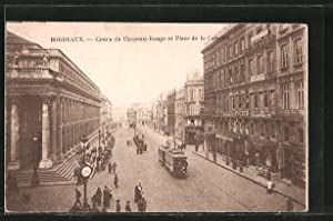 Ansichtskarte Bordeaux, cours du Chapeau-Rouge et place