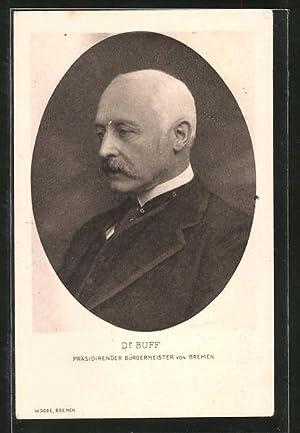 Ansichtskarte Bremen, Portrait von Dr. Buff, Präsidirender