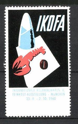 Reklamemarke München, internationale Kolonial-und Feinkost-Ausstellung 1960, Zuckerhut,
