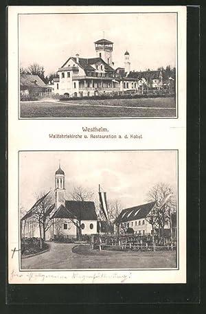 Ansichtskarte Westheim, Wallfahrtskirche und Restauration a. d.