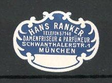 Reklamemarke Damenfriseur, Parfümeur Hans Ranker in München