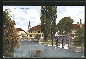 Ansichtskarte Mett, Partie an der Schüssbrücke