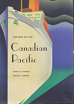 Posters of the Canadian Pacific: Choko, Marc H.