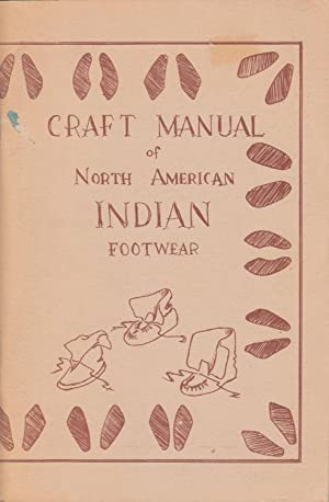 Craft Manual of North American Indian Footwear: George M. White
